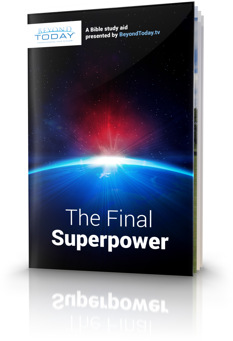 The Final Superpower | United Church of God