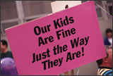 Poster reads: Our kids are fine just the way they are!