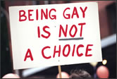 Poster reads: Being gay is not a choice