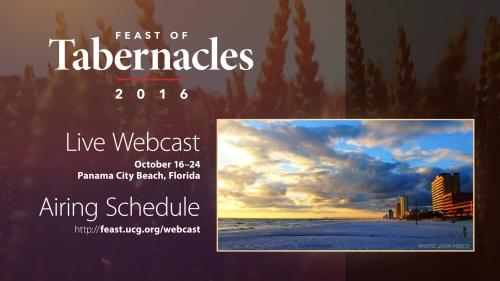 2016 Feast of Tabernacles Webcast - Panama City Beach, Florida