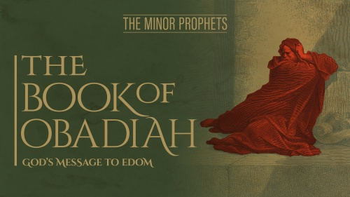 """This is the title graphic for the Bible study, """"Obadiah: God's Message to Edom."""""""