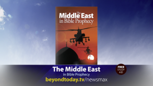 """One of the two booklets featured on the 2-minute Newsmax programs is, """"The Middle East in Bible Prophecy."""""""