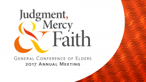 General Conference of Elders 2017 General Annual Meeting - Judgment, Mercy and Faith