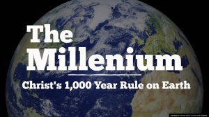 The 1,000 Year Millennial Rule of Christ on Earth: Truth or Heresy?