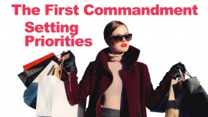 The 1st Commandment And Its Meaning: Setting Your Priorities
