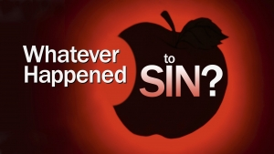 Beyond Today -- Whatever Happened to Sin?