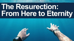 The First Resurrection in the Bible: Eternal Life in Jesus Christ and a Better Resurrection