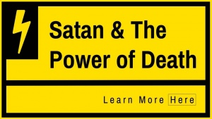 Satan and the Power of Death - How Sin Enters the World