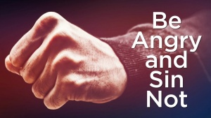Sermon: Be Angry and Sin Not