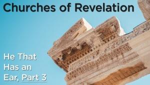 Sermon: He That Has an Ear, Part 3