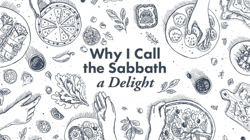 Why I Call the Sabbath a Delight
