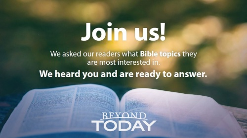Beyond Today Bible Discussions