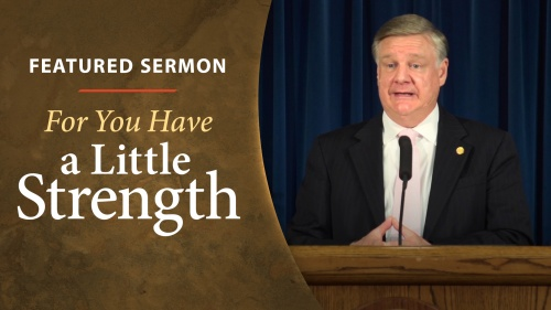 Sermon - For You Have a Little Strength
