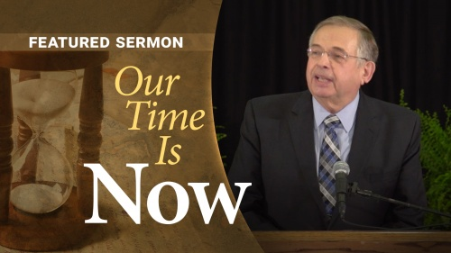 Sermon - Our Time Is Now: A Time of Urgency and Focus