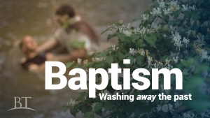 Baptism: Washing Away the Past