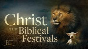 Christ in the Biblical Festivals