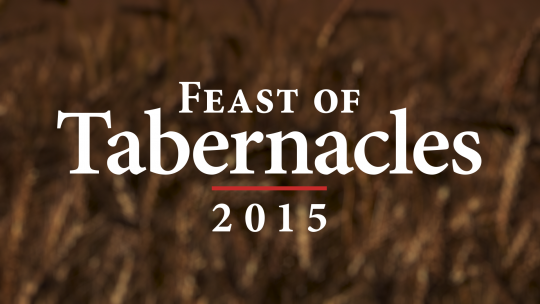 Feast of Tabernacles 2015