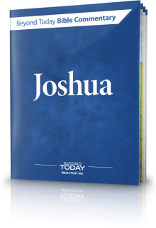 Beyond Today Bible Commentary: Joshua
