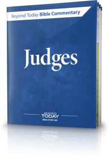 Beyond Today Bible Commentary: Judges