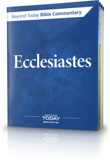 Beyond Today Bible Commentary: Ecclesiastes