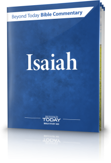 Beyond Today Bible Commentary: Isaiah
