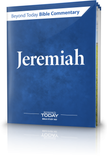 Beyond Today Bible Commentary: Jeremiah