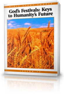 Bible Study Course Lesson 12: God's Festivals—Keys to Humanity's Future