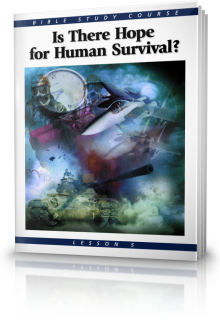Bible Study Course Lesson 5 Is There Hope For Human Survival?