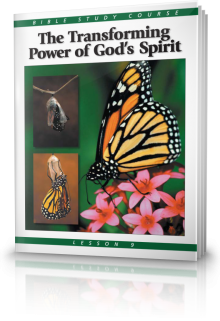 Bible Study Course Lesson 9 The Transforming Power of God's Holy Spirit