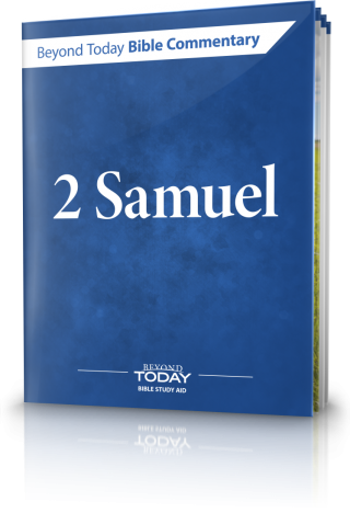 Beyond Today Bible Commentary: 2 Samuel