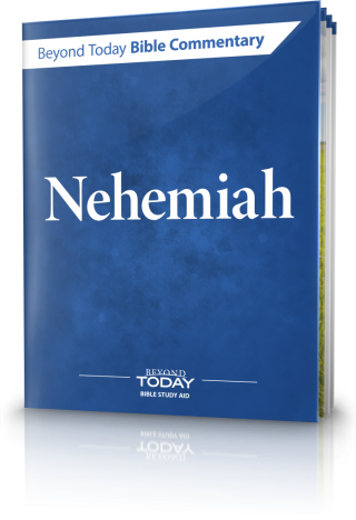 Beyond Today Bible Commentary: Nehemiah
