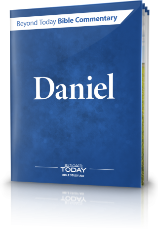 Beyond Today Bible Commentary: Daniel