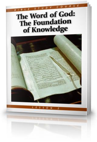 Bible Study Course Lesson 2 The Word of God - The Foundation of Knowledge