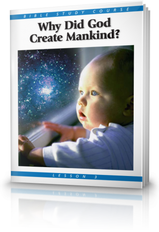 Bible Study Course Lesson 3 Why Did God Create Mankind?