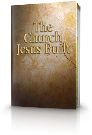 The Church Jesus Built