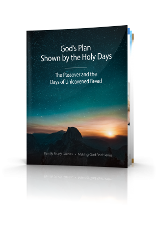 God's Plan Shown By the Holy Days: Passover and the Days of Unleavened Bread