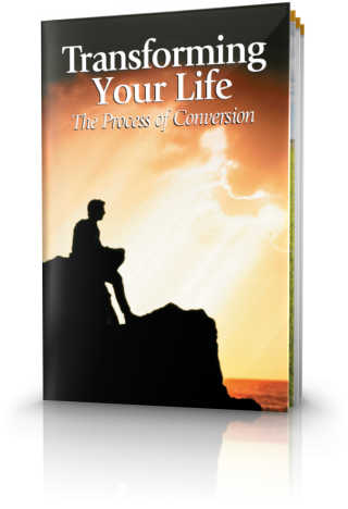 Transforming Your Life - The Process of Conversion