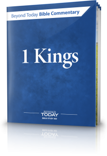 Beyond Today Bible Commentary: 1 Kings