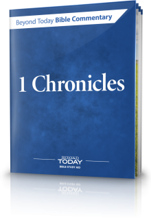 Beyond Today Bible Commentary: 1 Chronicles