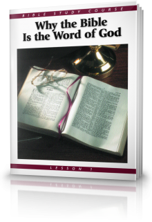 Bible Study Course – Lesson 1: Why the Bible is the Word of God