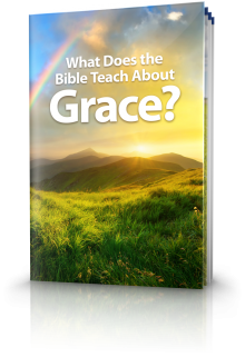 What Does the Bible Teach About Grace?