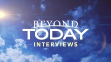 Beyond Today Interviews