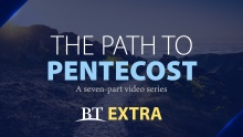 BT Extra: Path to Pentecost