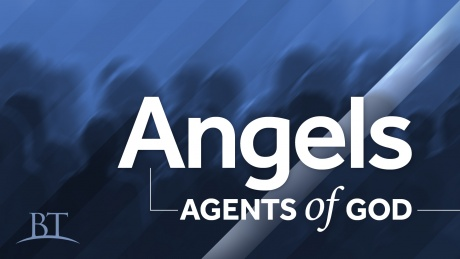 Beyond Today -- Angels: Agents of God