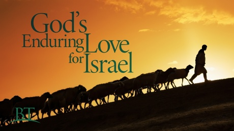 Beyond Today - God's Enduring Love for Israel