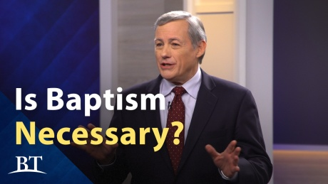 Beyond Today -- Is Baptism Necessary?