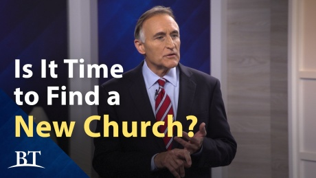 Beyond Today -- Is It Time to Find a New Church?