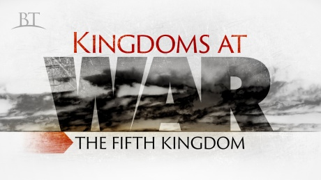 Beyond Today -- Kingdoms at War: The Fifth Kingdom