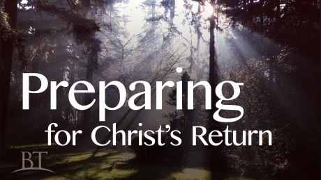 Beyond Today -- Preparing for Christ's Return