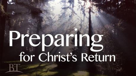 Beyond Today -- Preparing for Christ's Return